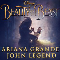 Beauty & The Beast – Ariana Grande & John Legend